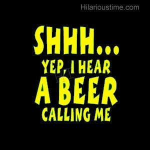 hear a beer calling me funny quotes
