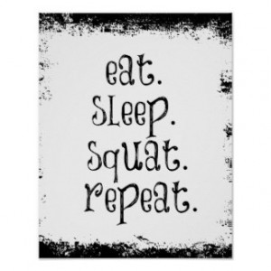 Motivational Fitness Quote, East, Sleep, Squat Print