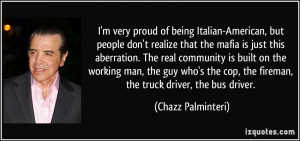 very proud of being Italian-American, but people don't realize ...