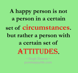 ... of circumstances. but rather a person with a certain set of attitudes