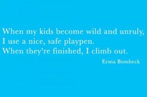 out today and just giving you some of my favorite parenting quotes ...