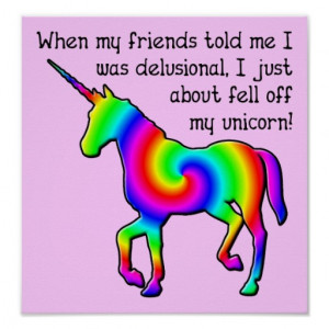 Delusional Unicorn Funny Poster Sign