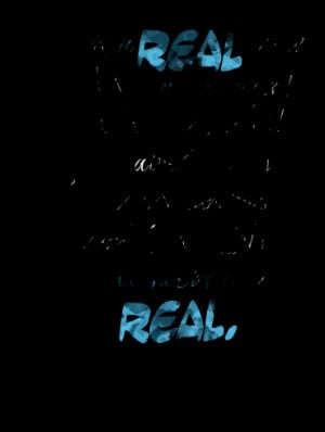 Just Be Real Quotes