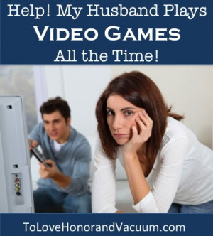 Girl Quotes About Guys Who Play Games Husbandplaysvideogames