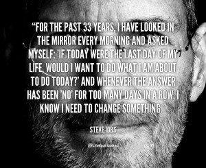 quote-Steve-Jobs-for-the-past-33-years-i-have-88346_1.png