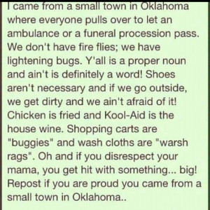 small town girl! Proud to be an okie