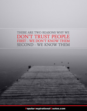 There are two reasons why we don't trust people. First – we don ...