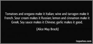 Tomatoes and oregano make it Italian; wine and tarragon make it French ...