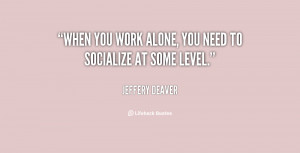 quote-Jeffery-Deaver-when-you-work-alone-you-need-to-78972.png
