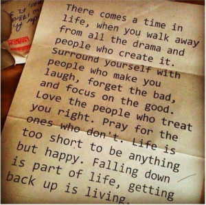 Comes A Time In Life, When You Walk Away From All The Drama: Quote ...