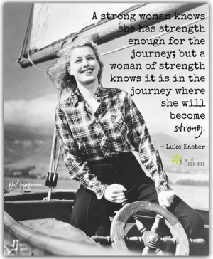 ... she will become strong. ~Luke Easter ♥ More fabulous quotes which