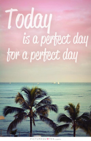 Today Will Be A Good Day Quotes