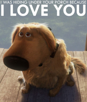 ... love in the strangest of places. Right, Dug? #pixar #dug #love #up