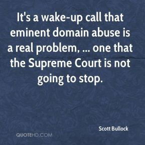 Scott Bullock - It's a wake-up call that eminent domain abuse is a ...