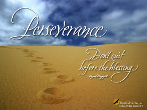 Motivational Wallpaper on Perseverance : Don't Quit before the ...
