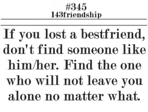 ... Lost a BestFriend,Don't Find Someone Like Him,her ~ Friendship Quote