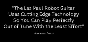 Les-Paul-Robot-Guitar-Quote