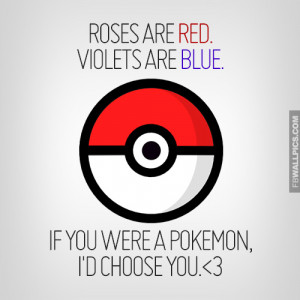 If You Were A Pokemon Id Choose You Quote Picture