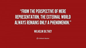 From the perspective of mere representation, the external world always ...