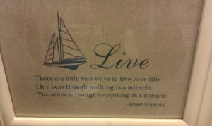 Great Quote with a Sailboat - Live - There are only two ways to live ...