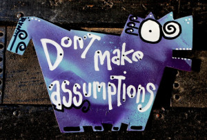 Favorite Quote Magnets: Don't Make Assumptions, No. 3 of Four ...