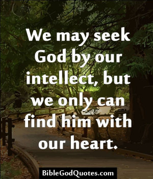 biblegodquotes.com/we-may-seek-god-by-our-intellect/ We may seek God ...