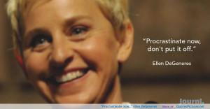 Ellen DeGeneres Famous Quotes