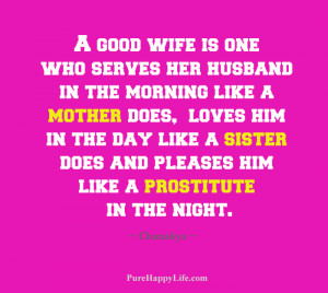 good wife is one who serves her husband in the morning like a mother ...