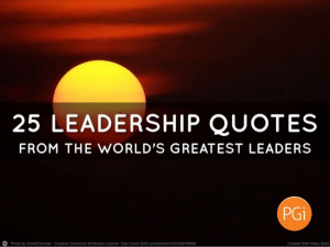 25 leadership quotes from the world's greatest leaders
