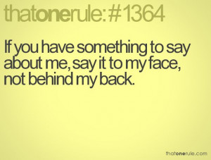 say it to your face is that because they are so afraid to hear your ...