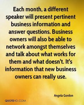 Angela Gordon - Each month, a different speaker will present pertinent ...