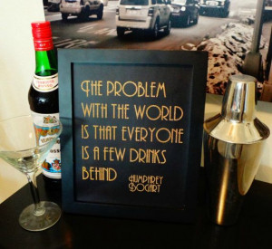 & Gold Printable Humphrey Bogart Few Drinks Behind Quote - Roaring ...