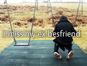 miss my ex bestfriend   Quotes Saying Pictures