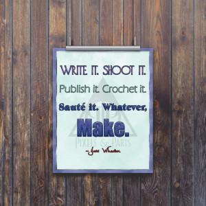 Joss Whedon Quote | Motivational Poster | Geek Art | Wall Art |