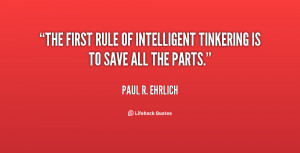 The first rule of intelligent tinkering is to save all the parts ...