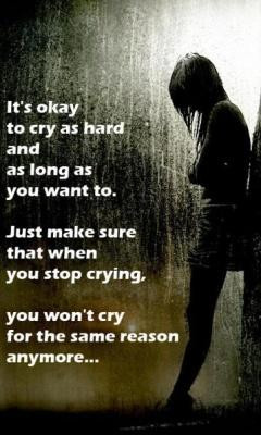 Its Okay To Cry As Hard And As Long As You Want To Just Make Sure That ...