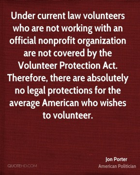 Jon Porter - Under current law volunteers who are not working with an ...