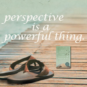... is a powerful thing! - From Andy Andrews's THE NOTICER RETURNS