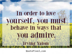irving yalom love quote posters design your own quote