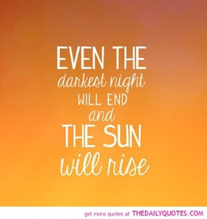 even-darkest-night-end-sun-rise-life-quotes-sayings-pictures.jpg