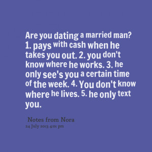 Quotes Picture: are you dating a married man? 1 pays with cash when he ...