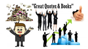 Great Quotes & Books - To Read & Live By