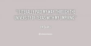 literally paid my way through the University of Texas with my ...