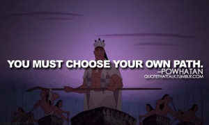 Powhatan from Pocahontas quote. hmmmmm maybe with a compass ;D