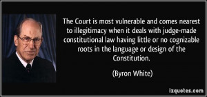 The Court is most vulnerable and comes nearest to illegitimacy when it ...
