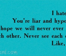 hate, hypocrite, liar, never, never ever, quote, you