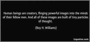 More Roy H. Williams Quotes