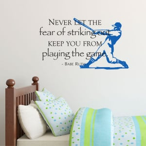 Babe Ruth Quotes Never Let The Fear Of Striking Out Fear of striking ...