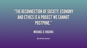 The reconnection of society, economy and ethics is a project we cannot ...