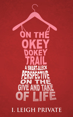 On the Okey Dokey Trail: A Smart-Aleck Perspective on the Give and ...